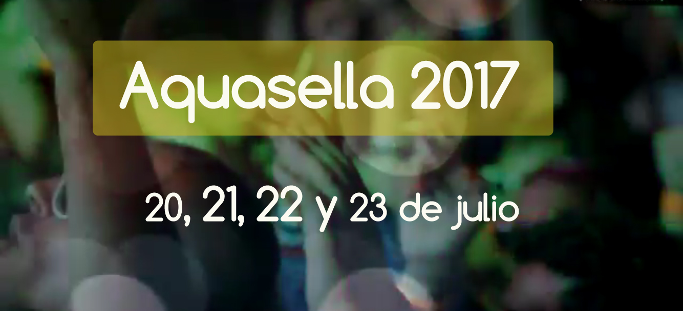 Aquasella 2017. 20, 21, 22 y 23 de julio